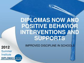 Diplomas Now and Positive Behavior Interventions and Supports