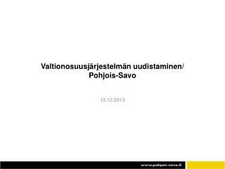 Valtionosuusjärjestelmän uudistaminen/ Pohjois -Savo