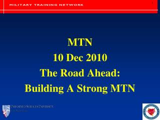 MTN 10 Dec 2010 The Road Ahead:   Building A Strong MTN