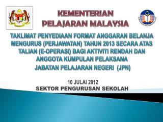 10 JULAI  2012 SEKTOR PENGURUSAN SEKOLAH