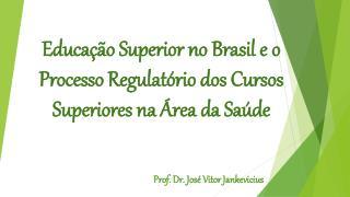 Prof. Dr. José Vitor  Jankevicius