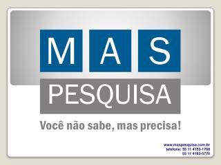 maspesquisa.br telefone: 55 11 4153-1768 55 11 4183-5770
