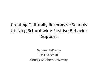 Creating Culturally Responsive Schools Utilizing School-wide Positive Behavior Support