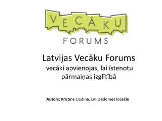 Autors:  Kristīne Dūdiņa, LVF padomes locekle