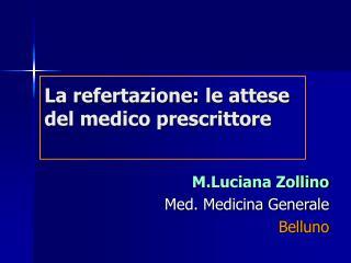 La refertazione: le attese del medico prescrittore