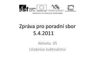 Zpráva pro poradní sbor  5.4.2011