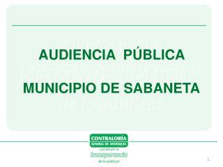 AUDIENCIA  PÚBLICA  MUNICIPIO  DE  SABANETA