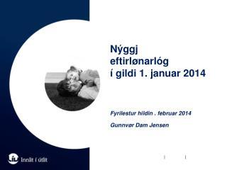 Nýggj eftirlønarlóg í gildi 1. januar 2014