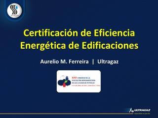 Certificación de Eficiencia Energética de Edificaciones