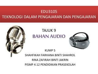 EDU3105  TEKNOLOGI DALAM PENGAJARAN DAN PENGAJARAN
