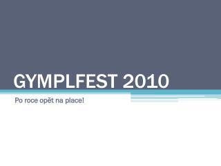 GYMPLFEST 2010