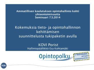 Ammatillisen koulutuksen opintohallinto kohti  yhteentoimivuutta Seminaari  7.5.2014