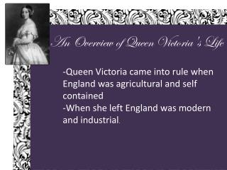 An Overview of Queen Victoria's Life