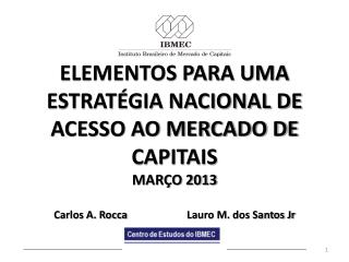 ELEMENTOS PARA UMA ESTRATÉGIA NACIONAL DE  ACESSO AO MERCADO DE CAPITAIS MARÇO 2013