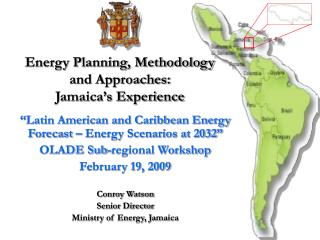Energy Planning, Methodology and Approaches: Jamaica s Experience