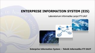 ENTERPRISE INFORMATION SYSTEM (EIS)