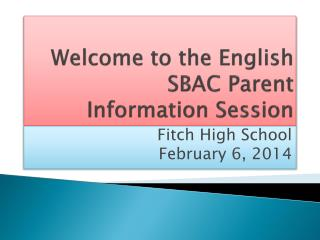 Welcome to the English  SBAC Parent  Information Session