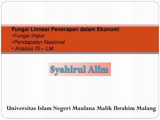 Fungsi Linnear  Penerapan dalam Ekonomi Fungsi Impor Pendapatan Nasional  Analisis IS – LM