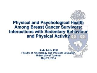 Linda Trinh, PhD Faculty of Kinesiology and Physical Education University of Toronto May 27, 2014