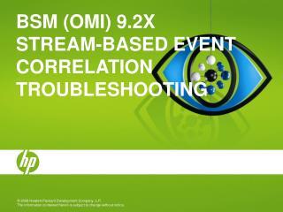 BSM (OMi) 9.2x  Stream-based Event correlation  Troubleshooting