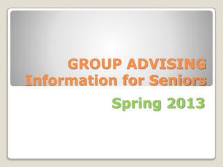 GROUP ADVISING Information for Seniors
