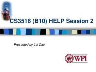 CS3516 (B10) HELP Session 2