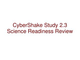CyberShake Study 2.3  Science Readiness  Review