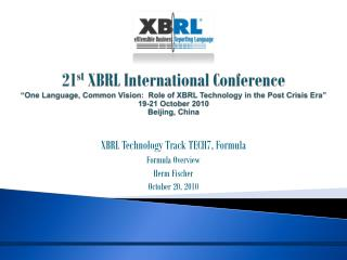 XBRL Technology Track TECH7, Formula Formula Overview Herm Fischer October 20, 2010