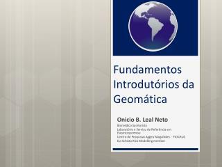 Fundamentos Introdut�rios da  Geom�tica