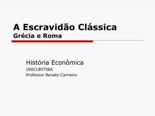 A Escravid o Cl ssica Gr cia e Roma