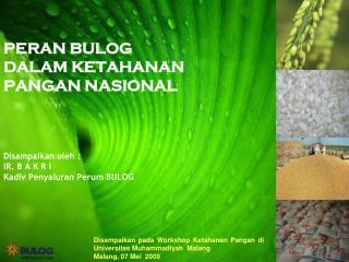 Disampaikan pada Workshop Ketahanan Pangan di Universitas Muhammadiyah  Malang
