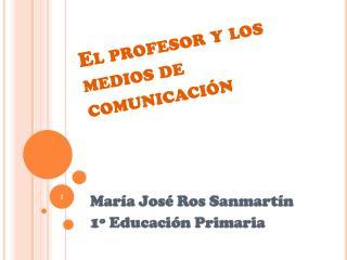 El profesor y los medios de comunicación