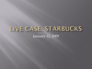 Live Case: Starbucks