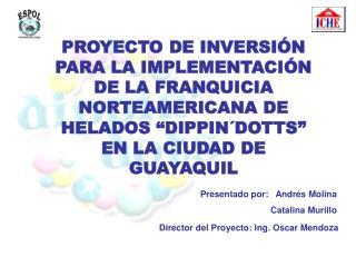 Presentado por:   Andrés Molina     Catalina Murillo