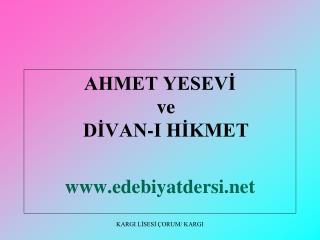 AHMET YESEVI ve  DIVAN-I HIKMET  edebiyatdersi