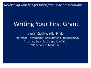 Developing your budget taken from slide presentation: Writing Your First Grant Sara Rockwell,  PhD