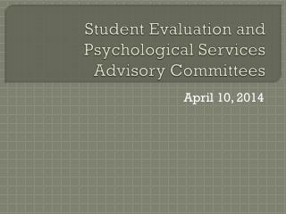 Student Evaluation and Psychological Services Advisory Committees