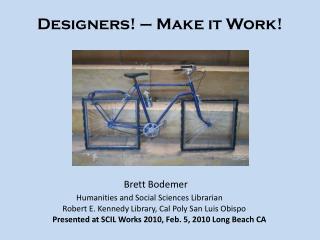 Designers! – Make it Work!