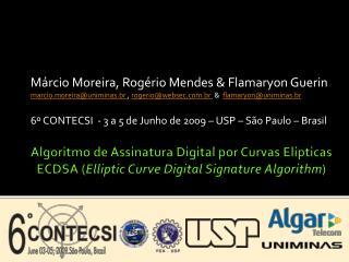 Márcio Moreira, Rogério Mendes &  Flamaryon Guerin