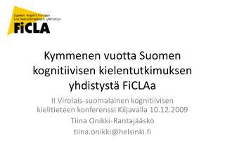Kymmenen vuotta Suomen kognitiivisen kielentutkimuksen yhdistystä  FiCLAa