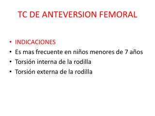 TC DE ANTEVERSION FEMORAL