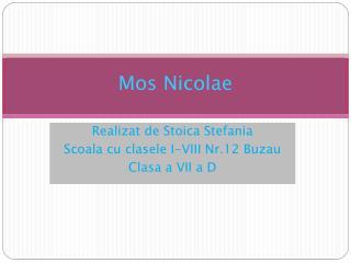 M os Nicolae