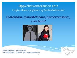 Oppvekstkonferansen 2012 I regi av Barne-, ungdoms- og familiedirektoratet