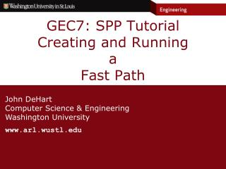 GEC7: SPP Tutorial Creating and Running  a  Fast Path