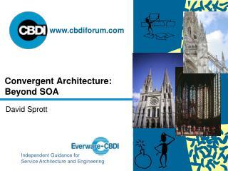 Convergent Architecture: Beyond SOA