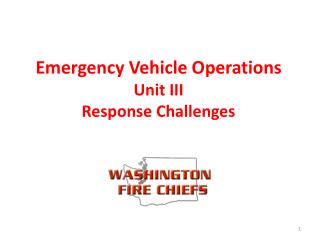 Emergency Vehicle Operations Unit III Response Challenges