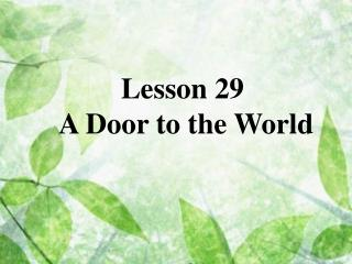 Lesson 29  A Door to the World