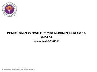 PEMBUATAN WEBSITE PEMBELAJARAN TATA CARA SHALAT Iqdam Fauzi. 30107911