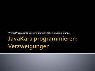 JavaKara programmieren: Verzweigungen