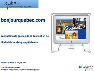 Bonjourquebec   Le syst me de gestion de la destination de  l industrie touristique qu b coise
